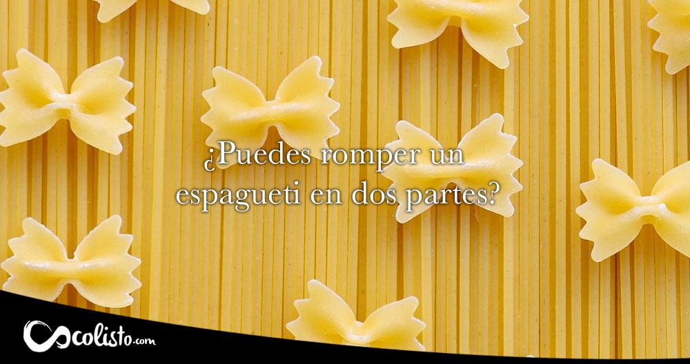 ¿Por qué es imposible romper un espagueti en dos partes?