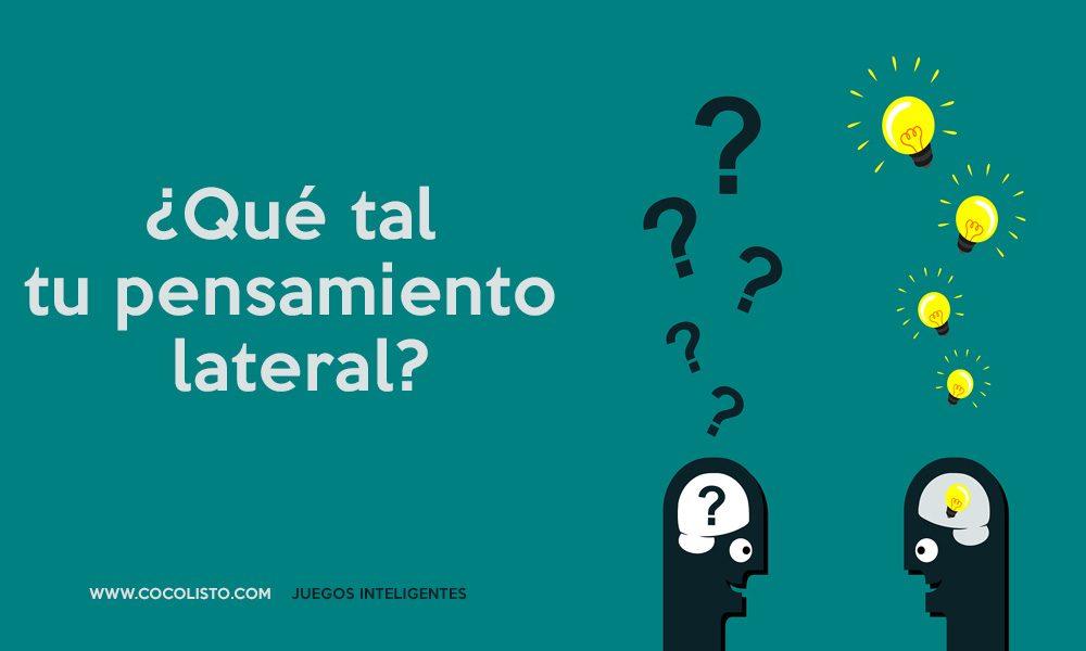 Dos preguntas que debes resolver ¿Que tal tu pensamiento lateral?